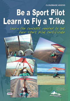 Be a Sport Pilot, Learn to Fly a Trike Cover